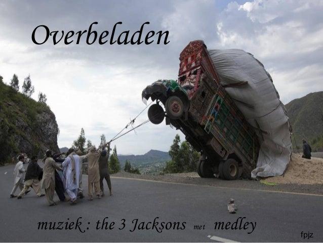 Overbeladen muziek : the 3 Jacksons met medley fpjz