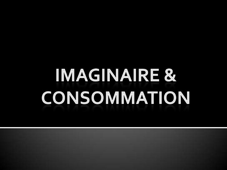 Imaginaire & Consommation<br />