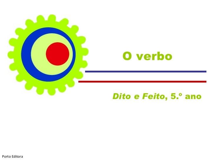 O verbo Dito e Feito , 5.º ano  Porto Editora