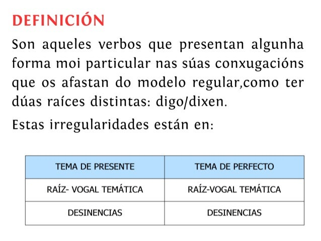 O verbo galego. Morfoloxía. Verbos irregulares Slide 2