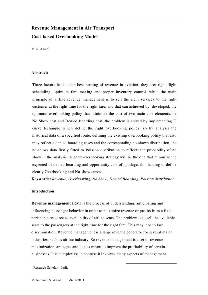 Revenue Management in Air Transport<br />Cost-based Overbooking Model<br />M. S. Awad<br />Abstract: <br />Three factors l...