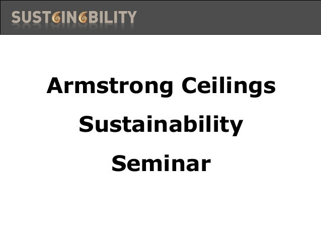 Armstrong Ceilings  Sustainability     Seminar