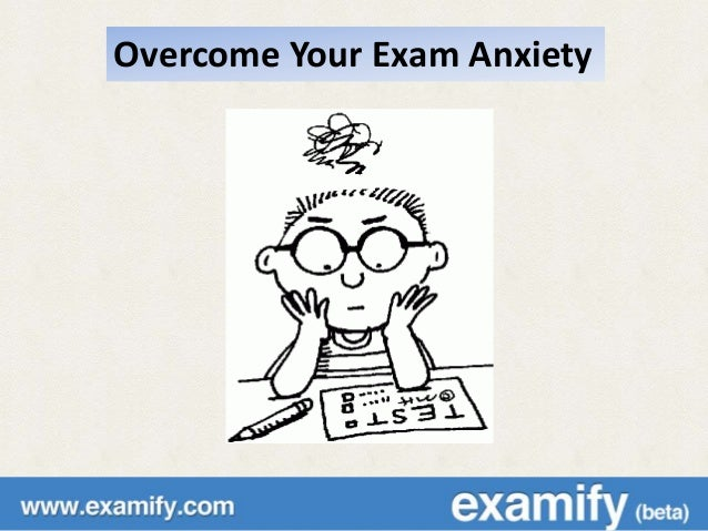 Overcome Your Exam Anxiety