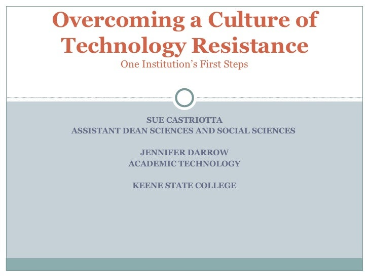 SUE CASTRIOTTA ASSISTANT DEAN SCIENCES AND SOCIAL SCIENCES  JENNIFER DARROW ACADEMIC TECHNOLOGY KEENE STATE COLLEGE Overco...