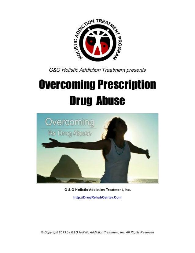 G&G Holistic Addiction Treatment presentsOvercoming Prescription      Drug Abuse                G & G Holistic Addiction T...