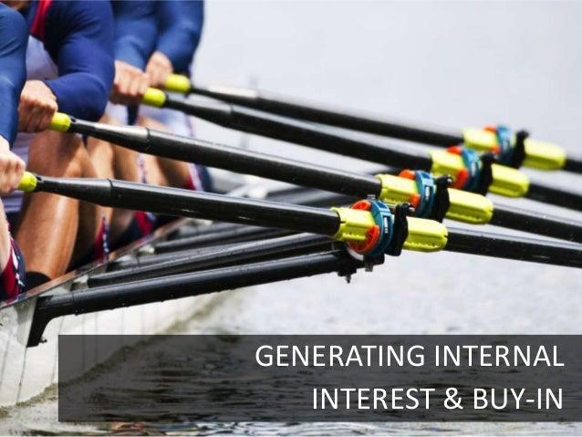 GENERATING INTERNAL   INTEREST & BUY-IN                  14