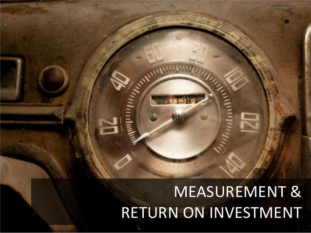 MEASUREMENT &RETURN ON INVESTMENT                  34