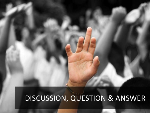 DISCUSSION, QUESTION & ANSWER                           37