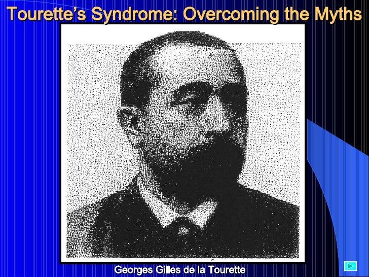 Georges Gilles de la Tourette Tourette's Syndrome: Overcoming the Myths