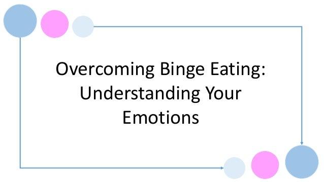 Overcoming Binge Eating: Understanding Your Emotions