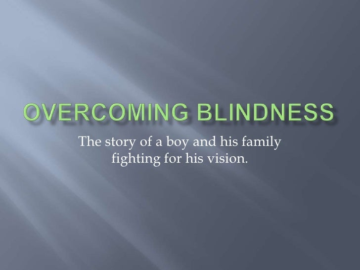 The story of a boy and his family      fighting for his vision.