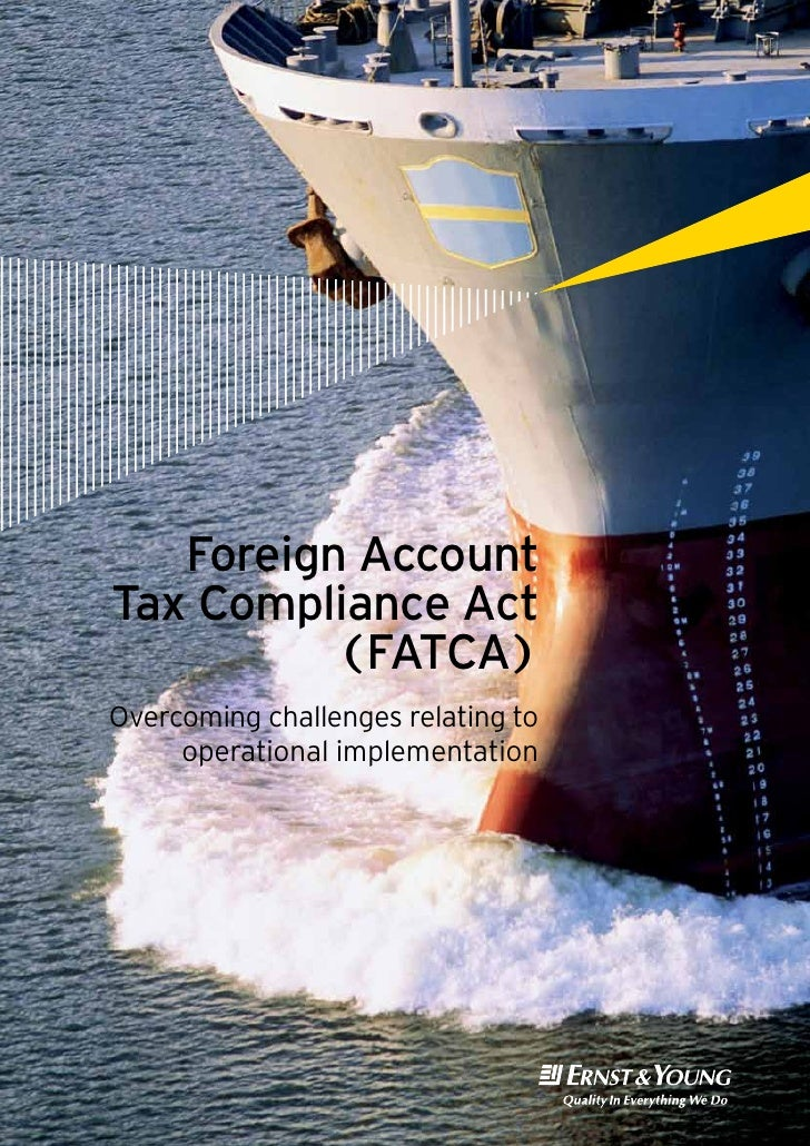 Foreign AccountTax Compliance Act          (FATCA)Overcoming challenges relating to     operational implementation