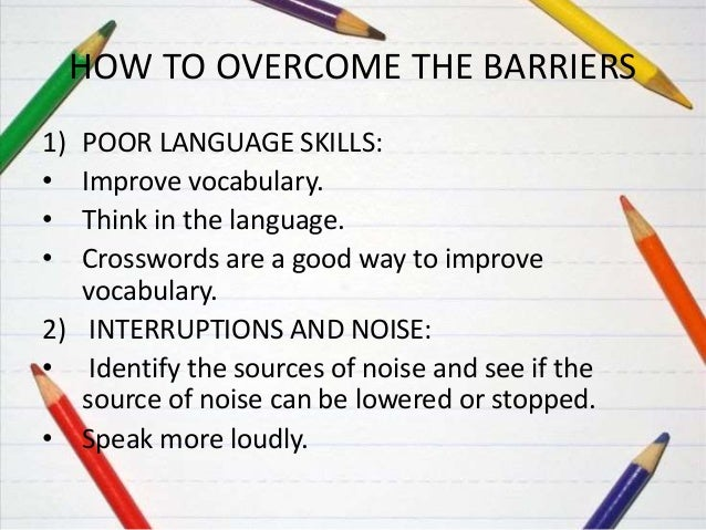 overcome of noise barrier Strategies to overcome barriers in health & social care technological aid strategies hearing aids this is an electrical device which increases the volume of sound that enters the ear so people can hear things clearly.