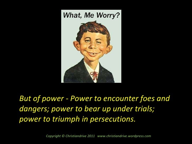 But of power - Power to encounter foes and dangers; power to bear up under trials; power to triumph in persecutions. Copyr...
