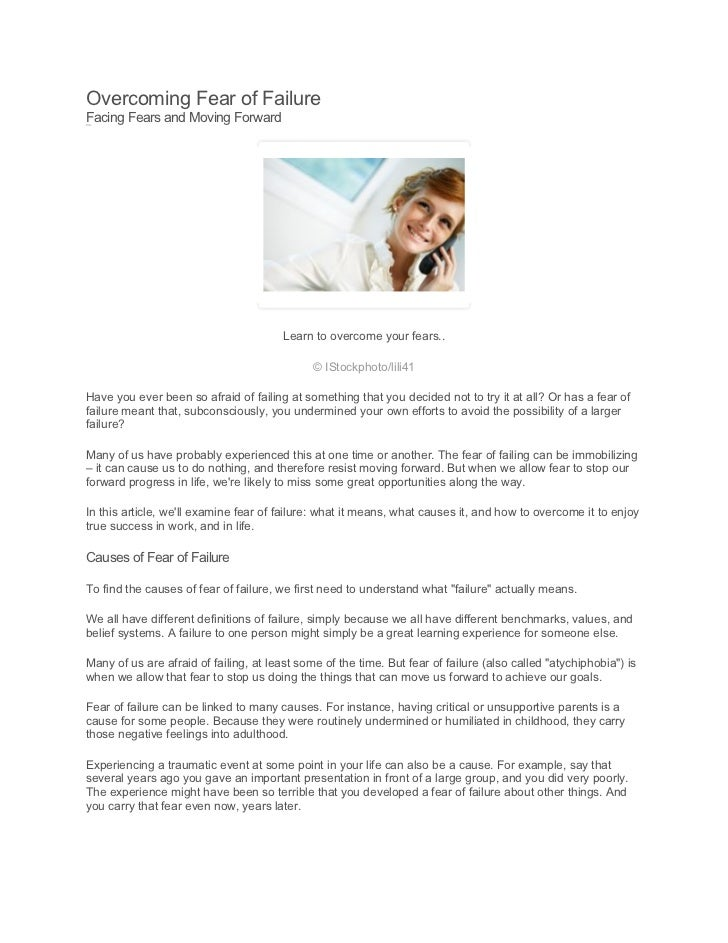 Overcoming Fear of FailureFacing Fears and Moving Forward                                        Learn to overcome your fe...