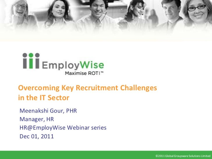 Overcoming Key Recruitment Challengesin the IT SectorMeenakshi Gour, PHRManager, HRHR@EmployWise Webinar seriesDec 01, 201...