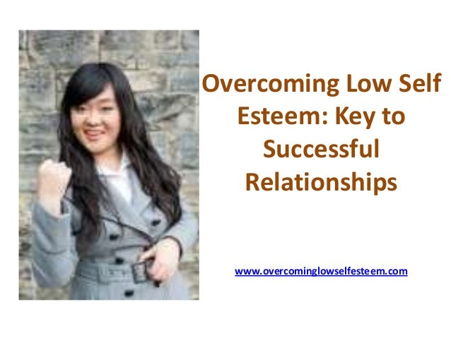 How to overcome low self esteem in relationships