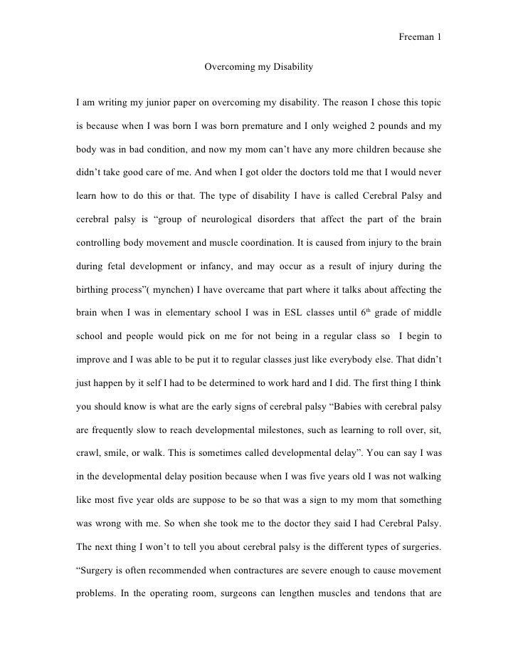 Freeman 1                                Overcoming my DisabilityI am writing my junior paper on overcoming my disability....