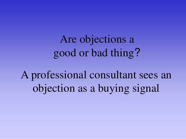 WHAT KIND OF OBJECTIONS ARE THERE? FALSE TRUE