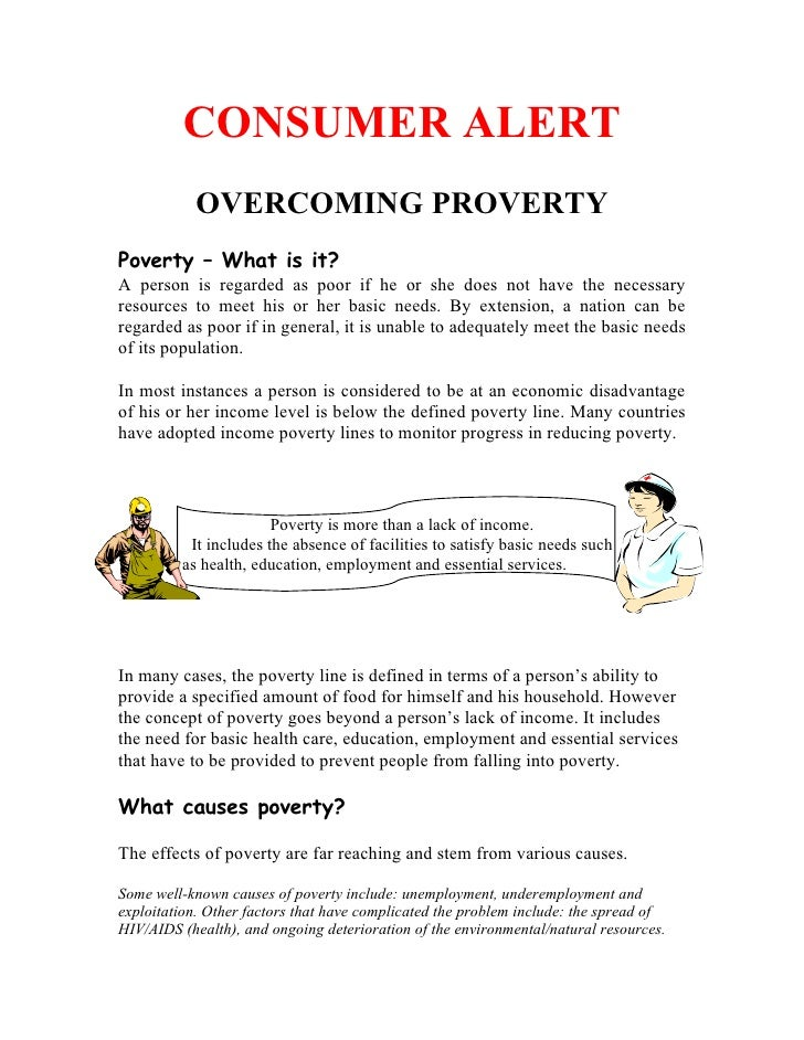 CONSUMER ALERT            OVERCOMING PROVERTY Poverty – What is it? A person is regarded as poor if he or she does not hav...