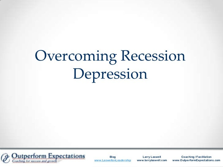 Overcoming Recession Depression<br />