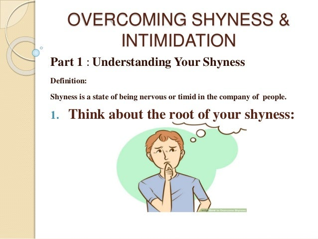 Conquering shyness