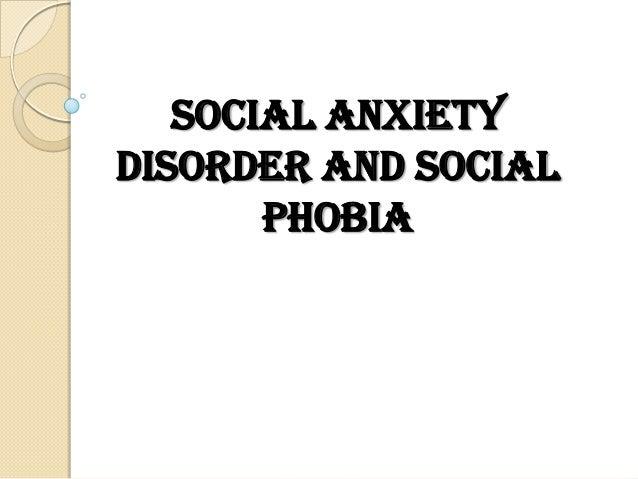 Social Anxiety Disorder and Social Phobia