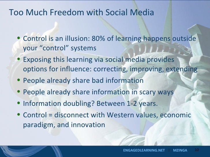 """Too Much Freedom with Social Media <ul><li>Control is an illusion: 80% of learning happens outside your """"control"""" systems ..."""