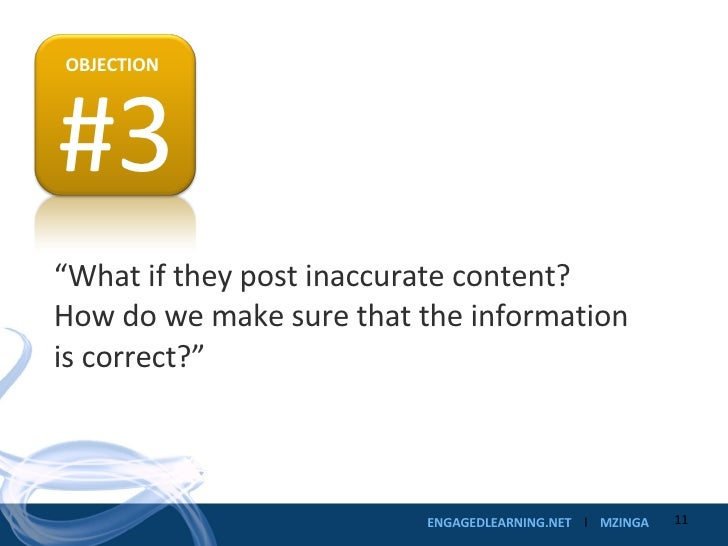 """"""" What if they post inaccurate content?  How do we make sure that the information is correct?"""" #3 OBJECTION"""
