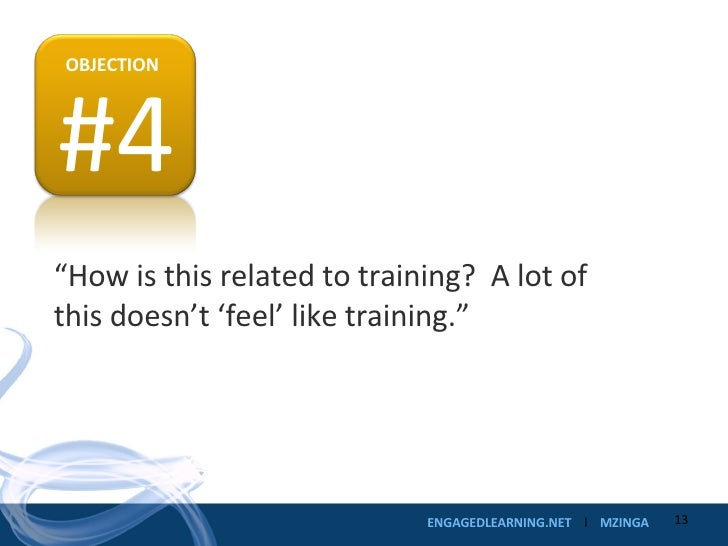 """"""" How is this related to training?  A lot of this doesn't 'feel' like training."""" #4 OBJECTION"""