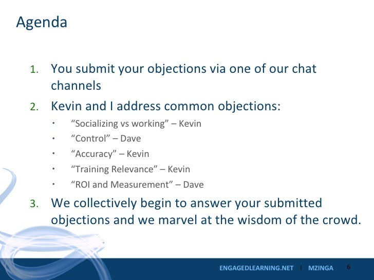 Agenda <ul><li>You submit your objections via one of our chat channels </li></ul><ul><li>Kevin and I address common object...