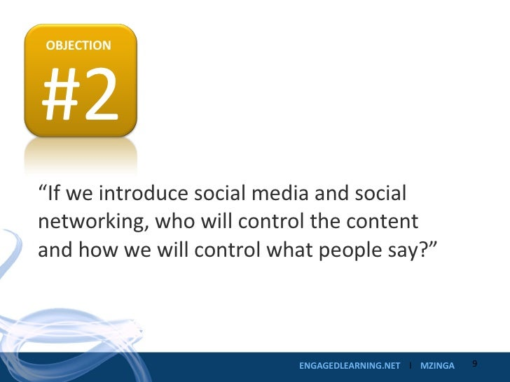 """"""" If we introduce social media and social networking, who will control the content and how we will control what people say..."""