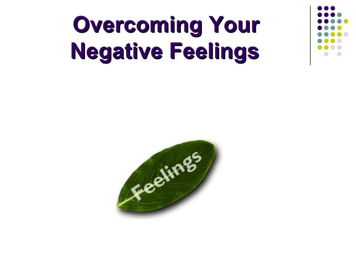 Overcoming Your Negative Feelings