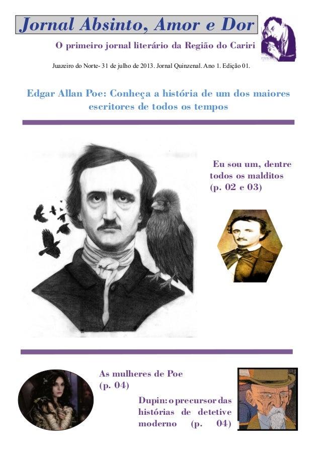 Jornal Absinto, Amor e Dor O primeiro jornal literário da Região do Cariri Juazeiro do Norte- 31 de julho de 2013. Jornal ...