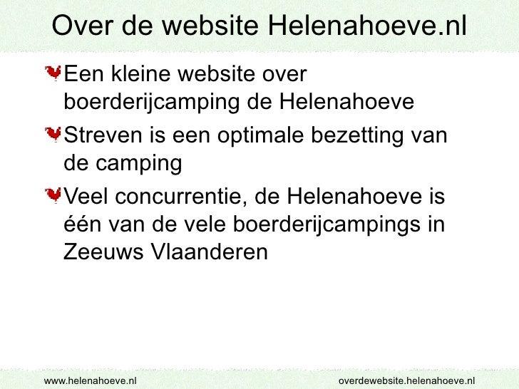 Over de website Helenahoeve.nl    Een kleine website over    boerderijcamping de Helenahoeve    Streven is een optimale be...