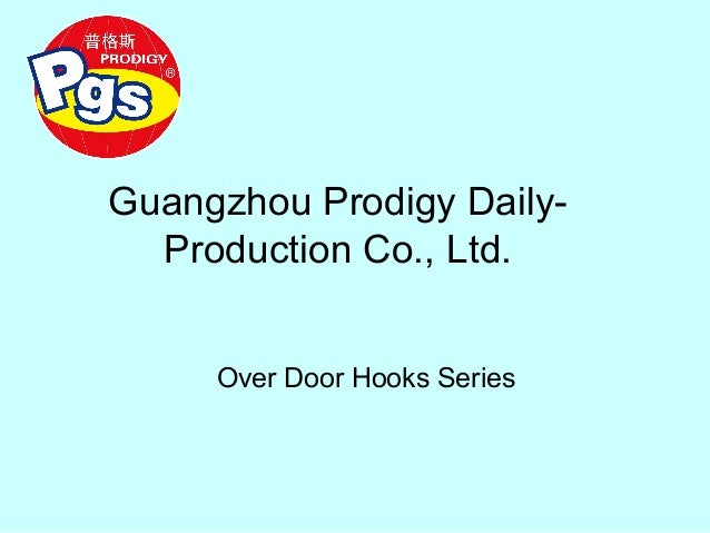 Guangzhou Prodigy Daily- Production Co., Ltd. Over Door Hooks Series