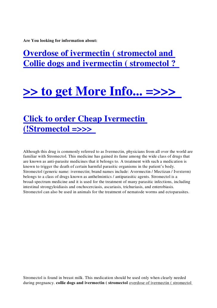 Are You looking for information about:   Overdose of ivermectin ( stromectol and Collie dogs and ivermectin ( stromectol ?...