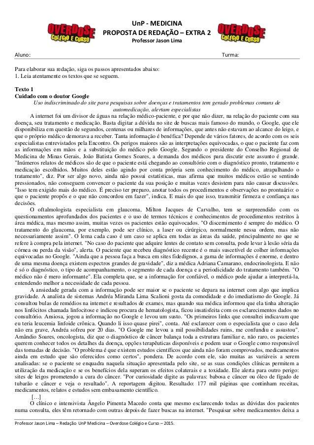 UnP - MEDICINA PROPOSTA DE REDAÇÃO – EXTRA 2 Professor Jason Lima Aluno: Turma: Professor Jason Lima – Redação UnP Medicin...