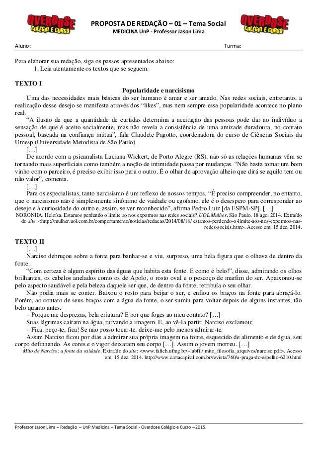 PROPOSTA DE REDAÇÃO – 01 – Tema Social MEDICINA UnP - Professor Jason Lima Aluno: Turma: Professor Jason Lima – Redação – ...