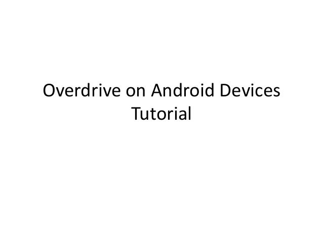 Overdrive on Android DevicesTutorial
