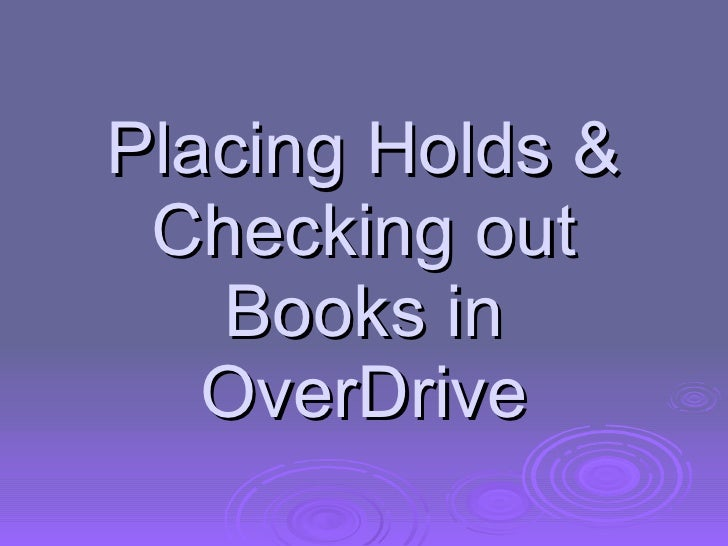 Placing Holds & Checking out Books in OverDrive