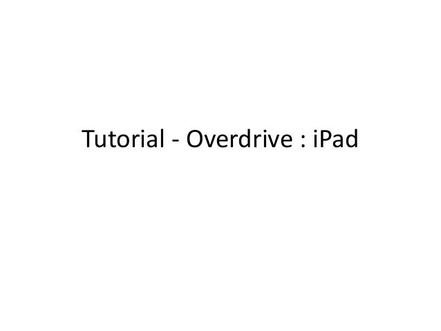 Tutorial - Overdrive : iPad