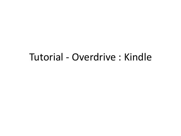 Tutorial - Overdrive : Kindle