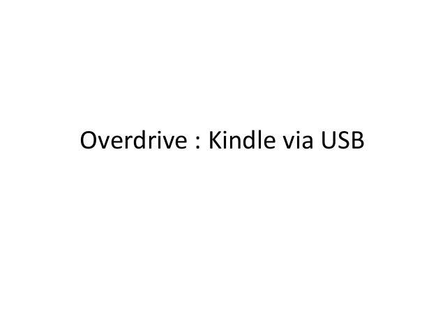 Overdrive : Kindle via USB