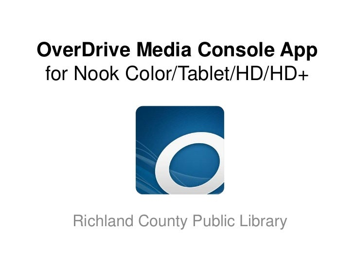 OverDrive Media Console App for Nook Color/Tablet/HD/HD+   Richland County Public Library
