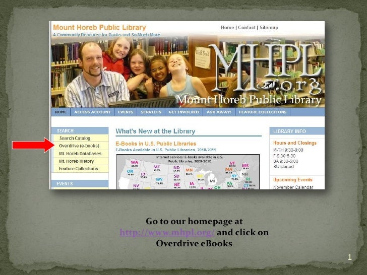 Go to our homepage athttp://www.mhpl.org/ and click on        Overdrive eBooks                                    1