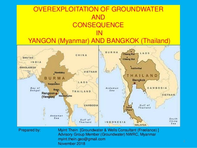 OVEREXPLOITATION OF GROUNDWATER AND CONSEQUENCE IN YANGON (Myanmar) AND BANGKOK (Thailand) Prepared by: Myint Thein [Groun...