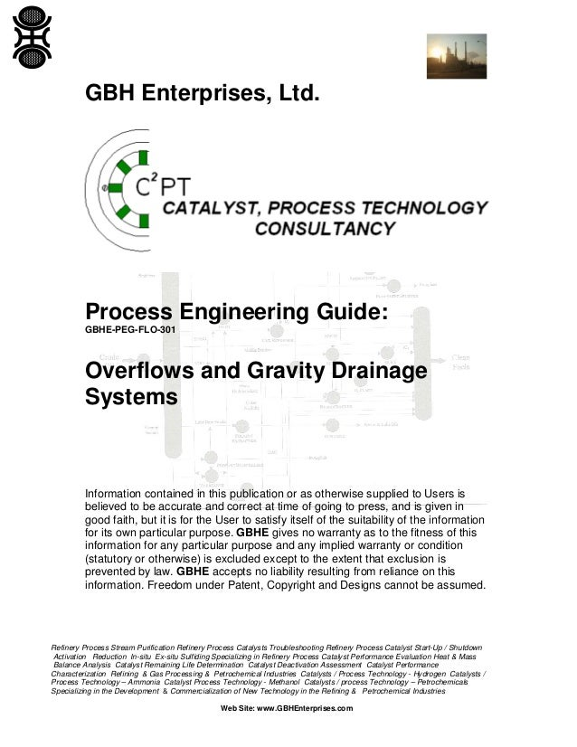 GBH Enterprises, Ltd.  Process Engineering Guide: GBHE-PEG-FLO-301  Overflows and Gravity Drainage Systems  Information co...