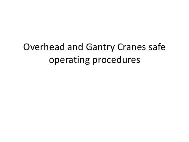 Overhead and Gantry Cranes safe operating procedures