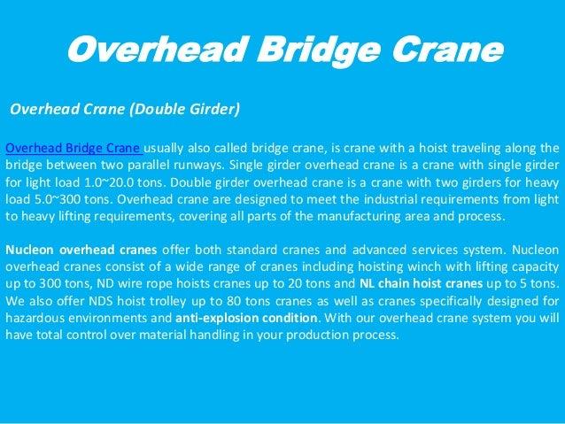 Overhead Bridge Crane Overhead Crane (Double Girder) Overhead Bridge Crane usually also called bridge crane, is crane with...